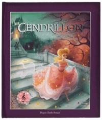 Charles Perrault et Lucile Galliot - Cendrillon - Un livre animé avec du son.