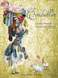 Charles Perrault et Francesca Dell'Orto - Cendrillon.