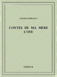 Forum de téléchargement d'ebook Kindle Contes de ma mère l'Oye 9782824717500 par Charles Perrault (Litterature Francaise) CHM ePub
