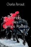 Charles Perrault - Contes des Temps Passés.