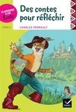 Charles Perrault - Des contes pour réfléchir Cycle 3.