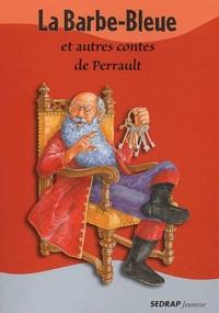 Charles Perrault et Daniel Royo - La Barbe-Bleue et autres contes de Perrault.
