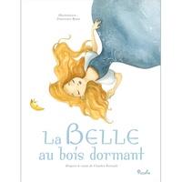 Charles Perrault et Francesca Rossi - La Belle au bois dormant.