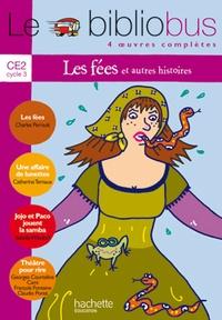 Charles Perrault et Catherine Ternaux - Le Bibliobus n° 10 CE2 Parcours de lecture de 4 oeuvres complètes : Les fées ; Une affaire de lunettes ; Jojo et Paco jouent la samba ; Théâtre pour rire.