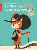 Charles Perrault - Le Chat botté et autres contes.