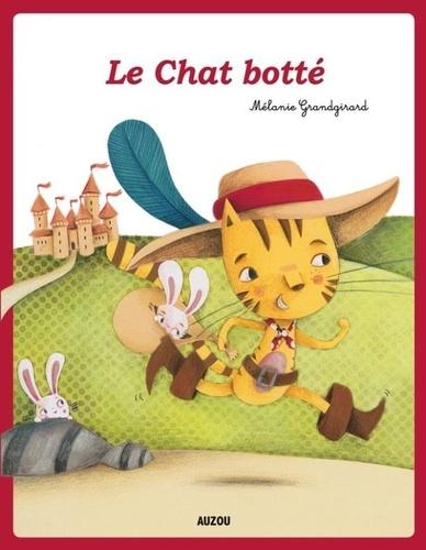 Charles Perrault et Mélanie Grandgirard - Le Chat botté.