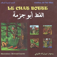 Charles Perrault et Bertrand Guarini - Le chat botté - Edition bilingue français-arabe.