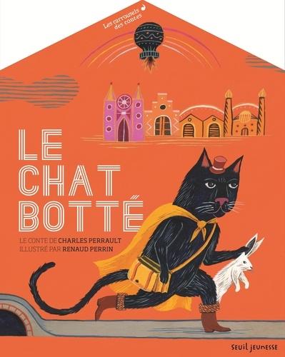 Charles Perrault et Renaud Perrin - Le chat botté - Avec des décors et des personnages prédécoupés et détachables.