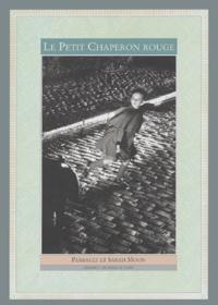 Charles Perrault et Sarah Moon - Le Petit Chaperon rouge.