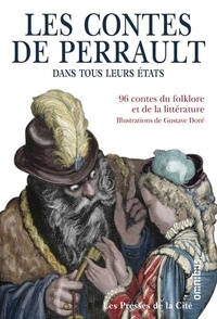 Charles Perrault - Les contes de Perrault dans tous leurs états - 96 contes du folklore et de la littérature.