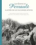 Charles Perrault - Les Contes de Perrault illustrés par les plus grands artistes.