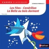 Charles Perrault - Les Fées - Cendrillon - La Belle au bois dormant - Trois contes.