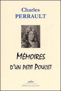 Charles Perrault - Mémoires d'un petit poucet.