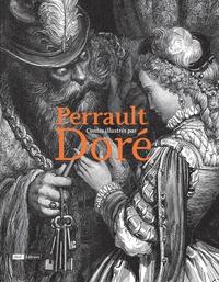 Charles Perrault et Gustave Doré - Perrault, contes illustrés par Doré.