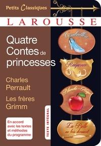 Charles Perrault et Jakob et Wilhelm Grimm - Quatre contes de princesses - La Belle au bois dormant ; Cendrillon ou la Petite Pantoufle de vair ; Blanche-Neige et les sept nains ; Raiponce.