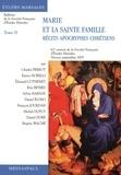 Charles Perrot et Enrico Norelli - Marie et la Sainte Famille - Tome 2, Les récits apocryphes chrétiens.