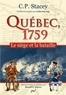 Charles Perry Stacey - Québéc, 1759 - Le siège et la bataille.