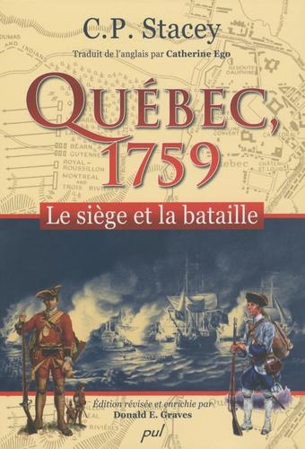 Charles Perry Stacey - Québec, 1759 - Le siège et la bataille.