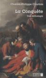 Charles-Philippe Courtois - La Conquête - Une anthologie.