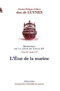 Charles-Philippe d'Albert Luynes - Mémoires de la cour de Louis XV Tome 15 : L'Etat de la marine.