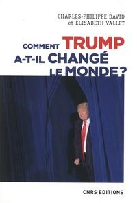 Charles-Philippe David et Elisabeth Vallet - Comment Trump a-t-il changé le monde ? - Le recul des relations internationales.