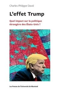 Charles-Philippe David - L'effet Trump - Quel impact sur la politique étrangère des Etats-Unis ?.