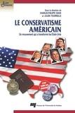 Charles-Philippe David - Le conservatisme américain - Un mouvement qui a transformé les Etats-Unis.