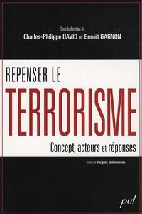 Charles-Philippe David et Benoît Gagnon - Repenser le terrorisme : concept, acteurs et réponses.