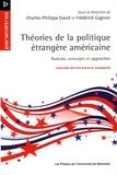 Charles-Philippe David et Frédérick Gagnon - Théories de la politique étrangère américaine - Auteurs, concepts et approches.