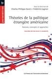Charles-Philippe David et Frédérick Gagnon - Théories de la politique étrangère américaine - Auteurs, concepts et approches. Deuxième édition revue et augmentée.