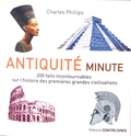 Charles Phillips - Antiquité - 200 faits incontournables sur l'histoire des premières grandes civilisations.
