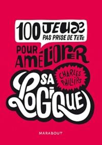 Charles Phillips - CQFD : 100 jeux pas prise de tête pour améliorer sa logique.