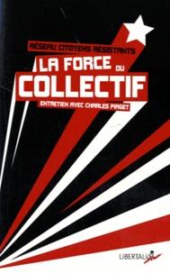 Charles Piaget et  Réseau citoyens résistants - La force du collectif.