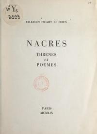 Charles Picart Le Doux - Nacres, thrènes et poèmes.