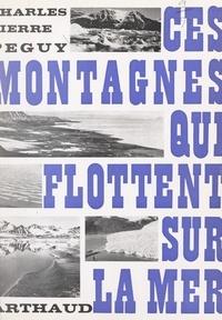 Charles-Pierre Péguy et  Collectif - Ces montagnes qui flottent sur la mer - 7 cartes, 27 héliogravures.