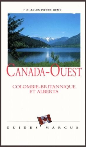 Charles-Pierre Rémy - Canada-Ouest - Colombie  Britannique et Alberta.