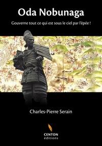 Charles-Pierre Serain - Oda Nobunaga.
