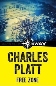 Charles Platt - Free Zone.
