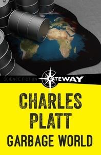 Charles Platt - Garbage World.