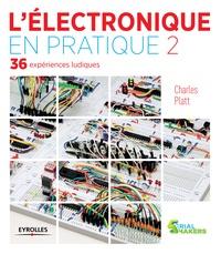 Charles Platt - L'électronique en pratique - Tome 2.