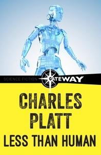 Charles Platt - Less Than Human.