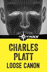 Charles Platt - Loose Canon.