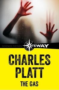Charles Platt - The Gas.