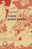 Charles Plisnier - Faux passeports - Souvenirs d'un agitateur.
