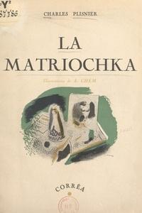 Charles Plisnier et A. Chem - La matriochka.