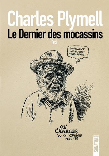 Charles Plymell et Jean-Marie Flémal - Le Dernier des Mocassins.