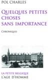 Charles Pol - Quelques petites choses sans importance - Chroniques.