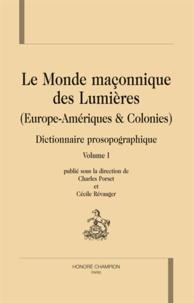 Charles Porset et Cécile Révauger - Le monde maçonnique des Lumières - Europe-Amériques & Colonies, Dictionnaire prosopographique, en 3 volumes.