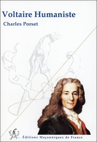 Charles Porset - Voltaire humaniste.