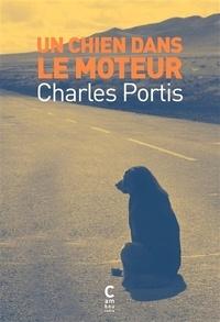 Charles Portis - Un chien dans le moteur.
